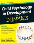 Child Psychology and Development For Dummies - Charles H. Elliott, Laura L. Smith