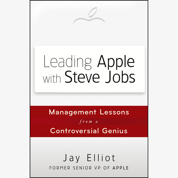 Leading Apple with Steve Jobs: Management Lessons from a Controversial Genius , Hörbuch, Digital, ungekürzt, 411min - Jay Elliot