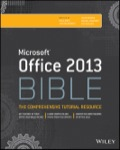 Microsoft Office 2013 Bible - Lisa A. Bucki, John Walkenbach, Michael Alexander, Dick Kusleika, Faithe Wempen