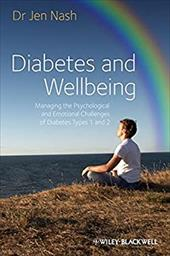 Diabetes and Wellbeing: Managing the Psychological and Emotional Challenges of Diabetes Types 1 and 2 - Nash, Jen