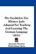 Die Geschichte Des Kleinen Jack: Adapted for Teaching and Learning the German Language (1831)