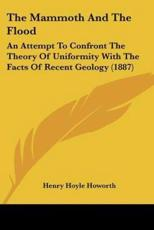 The Mammoth and the Flood - Henry Hoyle Howorth