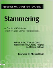 Stammering: A Practical Guide for Teachers and Other Professionals - lena Rustin, Frances Cook, Willie Botterill, Elaine Kelman, Cherry Hughes