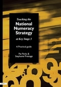 Teaching the National Strategy at Key Stage 3 - Pat Perks, Stephanie Prestage