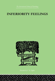 Inferiority Feelings: In the Individual and the Group - Oliver Brachfeld