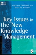Key Issues in the New Knowledge Management - Joseph M. Firestone, Mark W. McElroy