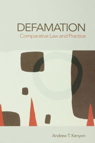 Defamation: Comparative Law and Practice - Andrew Kenyon