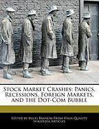 Stock Market Crashes: Panics, Recessions, Foreign Markets, and the Dot-Com Bubble