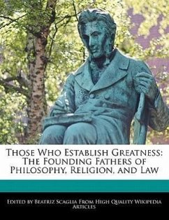 Those Who Establish Greatness: The Founding Fathers of Philosophy, Religion, and Law - Scaglia, Beatriz