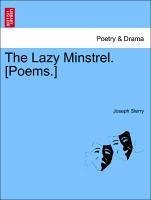 The Lazy Minstrel. [Poems.] - Sterry, Joseph
