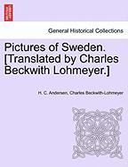 Pictures of Sweden. [Translated by Charles Beckwith Lohmeyer.]