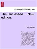 The Unclassed ... New edition. - Gissing, George