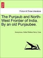 The Punjaub and North-West Frontier of India. By an old Punjaubee. - Anonymous Coxe, Holled Wallace Henry.