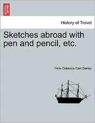 Sketches Abroad With Pen And Pencil, Etc. - Felix Octavius Carr Darley