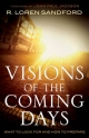 Visions of the Coming Days - R. Loren Sandford