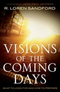 Visions of the Coming Days - John Jackson, R. Loren Sandford