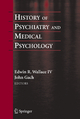 History of Psychiatry and Medical Psychology - Edwin Wallace; John Gach