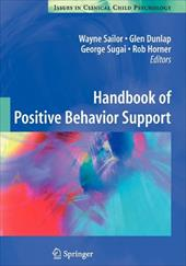 Handbook of Positive Behavior Support - Sailor, Wayne / Dunlap, Glen / Sugai, George