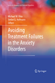 Avoiding Treatment Failures in the Anxiety Disorders - Michael Otto; Stefan G. Hofmann