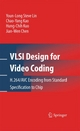 VLSI Design for Video Coding - Youn-Long Steve Lin;  Chao-Yang Kao;  Hung-Chih Kuo;  Jian-Wen Chen