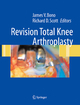 Revision Total Knee Arthroplasty - James V. Bono; Richard D. Scott