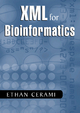 XML for Bioinformatics - Ethan Cerami