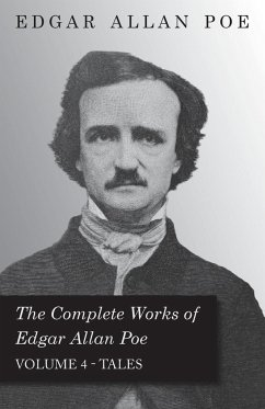 The Complete Works of Edgar Allan Poe Tales - Volume 4 - Poe, Edgar Allan