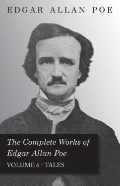 The Complete Works of Edgar Allan Poe Tales - Vol. 6 - Poe, Edgar Allan