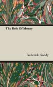 Soddy, Frederick: The Role Of Money