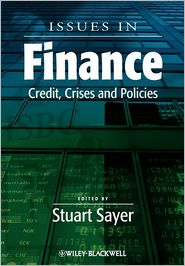 Issues in Finance: Credit, Crises and Policies - Stuart Sayer