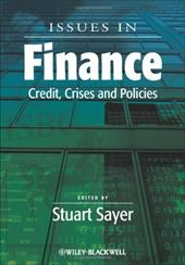 Issues in Finance: Credit, Crises and Policies - Sayer / Sayer, Stuart