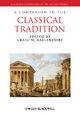 A Companion to the Classical Tradition - Craig W. Kallendorf