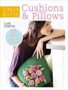 Crompton, Clare: Simple Knits - Cushions Pillows