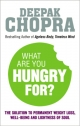 What Are You Hungry For? - Deepak Chopra