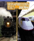 Transportation Then and Now - Leitten, Amanda