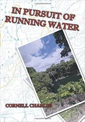 In Pursuit of Running Water - Charles, Cornell