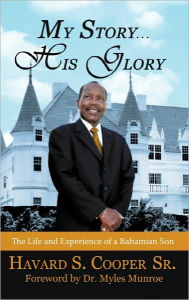 My Story ... His Glory - Havard S. Cooper Sr