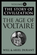 The Age of Voltaire - Ariel Durant, Will Durant