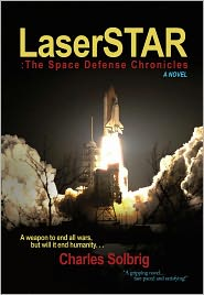 LaserSTAR: The Space Defense Chronicles - Charles Solbrig