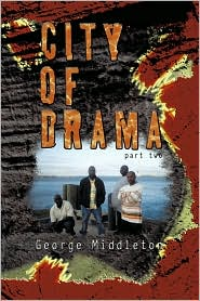 City of Drama Part 2 - George Middleton