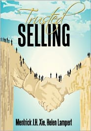Trusted Selling - Mentrick J. H. Xie, Helen Lampert