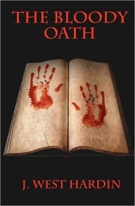 The Bloody Oath - J. West Hardin