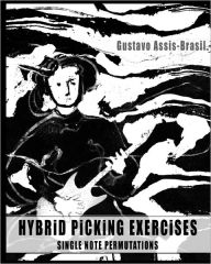 Hybrid Picking Exercises: Single Note Permutations - Gustavo Assis-Brasil