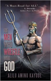 The Men Who Wrestle with God - Alilu Aminu Kayode