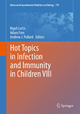 Hot Topics in Infection and Immunity in Children VIII - Andrew J. Pollard; Adam Finn; Nigel Curtis