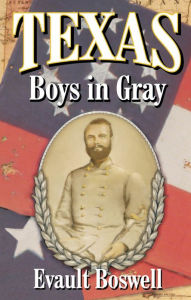 Texas Boys In Gray - Evault Boswell