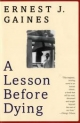 Lesson Before Dying - Ernest J. Gaines