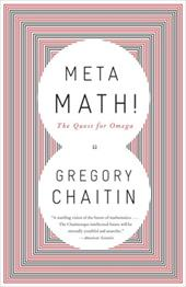 Meta Math!: The Quest for Omega - Chaitin, Gregory