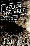 Below the Salt: How the Fighting 90th Division Struck Gold and Art Treasure in a Salt Mine - John A. Busterud