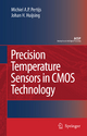 Precision Temperature Sensors in CMOS Technology - Micheal A.P. Pertijs; Johan H. Huijsing